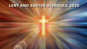 Lent And Easter Schedule 2020