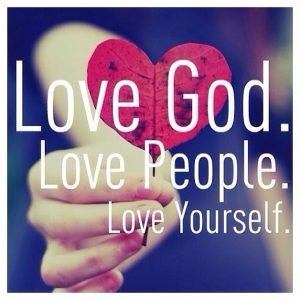 Love God, Self and Neighbor